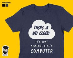 0515df7d There Is No Cloud It's Just Someone Else's Computer Shirt, Programmer Gift,  T-Shirt For Data Scienti