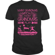 Many Grandmas Watch TV Best Play Badminton Tshirt T-Shirts, Order HERE ==> https://www.sunfrog.com/LifeStyle/136782608-993693773.html?89699, Please tag & share with your friends who would love it, #birthdaygifts #xmasgifts #christmasgifts