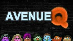 Avenue Q: The Irreverent Adult Puppet Musical Broadway