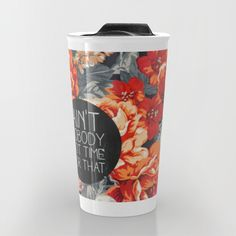 Ain't Nobody Got Time For That Travel Mug