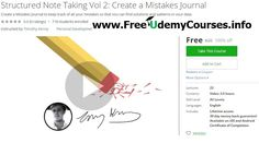 [#Udemy 100% Off] Structured #Note Taking Vol 2: Create a Mistakes Journal   About This Course  Published 8/2016English  Course Description  Everyone makes mistakes.  Everyone has failures.  But what do you make out of those mistakes?  Out of those failures?  Do you learn from them?  Do youreallylearn from them?  What I mean by that is...how long does it take for you to forget what you learned?  How many times have you found yourself making the same mistake over and over again?  That's what…