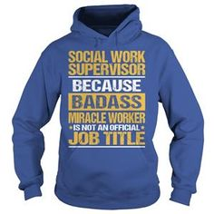 AWESOME TEE FOR SOCIAL WORK SUPERVISOR COPY TSHIRT HOODIE