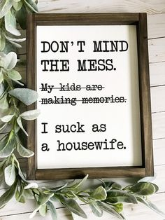 Don't Mind The Mess Wood Sign, Motherhood Quotes, Playroom Decor, Farmhouse Wood Sign Diy Signs, Funny Signs, Wood Signs, Playroom Signs, Playroom Decor, Quotes About Motherhood, Farmhouse Signs, Farmhouse Decor, Modern Farmhouse
