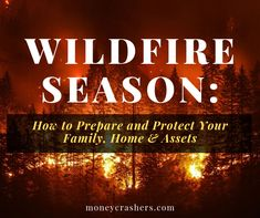 There are over wildfires each year across the U. It's essential to prepare now so that you, your family, and your home have a better chance of surviving if you find yourselves in the path of a wildfire. Investment Advice, Money Talks, Protecting Your Home, Managing Your Money, Home Ownership, Best Investments, Retirement Planning, Home Based Business, Your Family