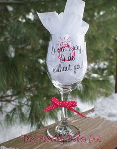 I can't say I DO without you - Personalized Wine Glass Camo Wedding, Sister Wedding, Wedding Engagement, Our Wedding, Dream Wedding, Wedding Bells, Bridesmaid Glasses, Wedding Glasses, Bridesmaid Gifts