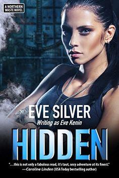 Hidden: A Northern Waste Novel by Eve Silver https://www.amazon.com/dp/B0094MCF9E/ref=cm_sw_r_pi_dp_x_.WbDybM73Q5A3