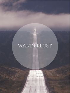 Wanderlust: a strong desire for or impulse to hike, wander or travel and explore the world.
