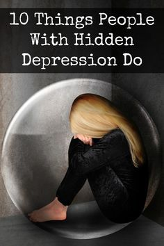 10 Things People With Hidden Depression Do - http://thehealthflash.com/things-people-with-hidden-depression-do/