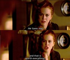 Moulin Rouge  THIS MOVIE GETS ME EVERYTIME!