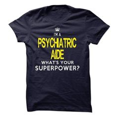 I am a PSYCHIATRIC AIDE - #tee quotes #hoodie pattern. ADD TO CART => https://www.sunfrog.com/LifeStyle/I-am-a-PSYCHIATRIC-AIDE-19554630-Guys.html?68278