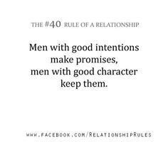 Men with good character keep them.