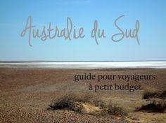 À ne pas manquer en Australie du Sud! Voici mon guide pour voyageurs à petit budget