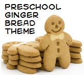 Gingerbread Theme and Activities for Preschool