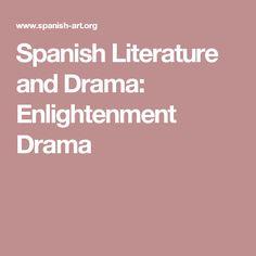 Spanish Literature and Drama: Enlightenment Drama