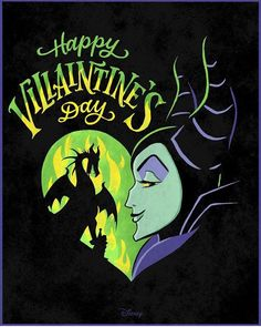 Happy Villaintine's Day! - Maleficent
