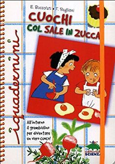 Amazon.it: Cuochi col sale in zucca. Ediz. illustrata - Emanuela Bussolati, Federica Buglioni - Libri
