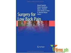 Find the best and affordable brand new and second hand Books and Publications for sale at tims.ph - Surgery for Low Back Pain Marek Szpalski, Robert Gunzburg, Björn L. Rydevik, Jean-Charles Le Huec, Michael Mayer Low bac..., Marikina - Metro Manila - Philippines