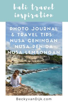 PHOTO JOURNAL & TRAVEL TIPS: NUSA CENINGAN NUSA PENIDA NUSA LEMBONGAN Sharing my tips on all the places to see whilst on these Indonesian Islands. BeckyvanDijk.com