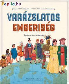 Egy kép többet mond ezer szónál! Ebben a könyvben 60 szemléletes ábra rendszerezi tudásunkat az emberiség varázslatos történetéről. Kövesd végig az ember fejlődését az őskortól a középkor végéig, ismerd meg a lenyűgöző civilizációkat és találmányokat! Tudj meg többet az emberiség anyagi és szellemi kultúrájáról: a földművelés, az írás, az öltözködés, a pénz, a gyógyítás, a hadviselés, a szórakozás és a felfedezések történetéről! Kövesd a nyilakat, amelyek végigvezetnek a könyvön és… Weed, Amanda, Family Guy, Reading, Books, Movies, Movie Posters, Fictional Characters, Products