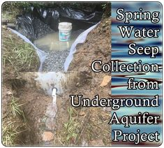 This Spring Water Seep Collection from Underground Aquifer Project is a great way for off the grid homesteaders to bring up and access the water from their