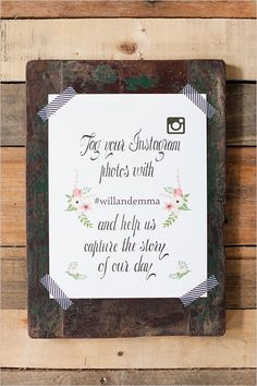 free instagram wedding sign #freeprintables #weddingchicks http://www.weddingchicks.com/2014/03/14/free-printables-2/