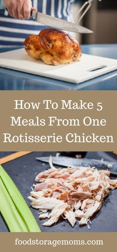 How To Make 5 Meals From One Rotisserie Chicken