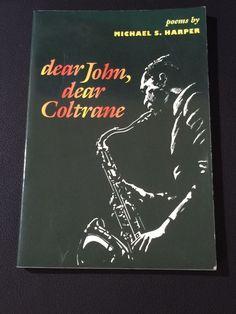 dear John, dear Coltrane poems by Michael S. Harper Signed and Inscribed