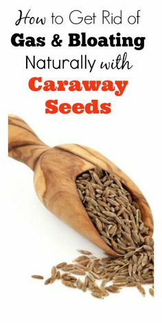 How to Get Rid of Gas & Bloating Naturally with Caraway Seeds