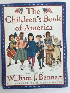 The Childrens Book of America 1998 Hardcover W Bennett Patriotic 4th of July USA