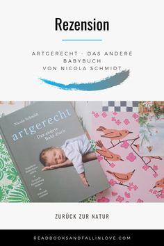 In artgerecht – Das andere #Babybuch erwartet einen nicht ein typischer Baby Ratgeber. Auf 304 Seiten entdeckt man artgerechte Babypflege. Vom Schlafen, über die Ernährung bis hin zum Windelfreien erziehen ist hier alles kompakt und verständlich verpackt. Ein Buch, dass die Sicht auf das erste Jahr mit Baby verändert. #schwangerschaft #baby #artgerecht #achtsamkeit Schmidt, Movies, Movie Posters, Breast Feeding, Helpful Tips, Mindfulness, Parenting, Pregnancy, Reading