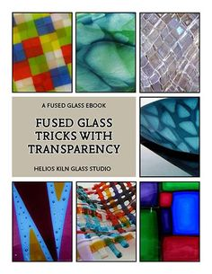 Great NEW E-BOOK by Paul Tarlow from Helios Kiln Glass Studio in Austin, TX.  He has some other great ones too!  fusedglassbooks.com