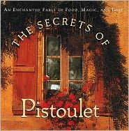 one of my favorite books ~The Secrets of Pistoulet tells the gentle tale of the healing power of magical soups and foods, while celebrating the redemptive and sustaining nature of shared meals among friends and family. With fold-out letters, removable recipe cards and pockets, and special vellum pages