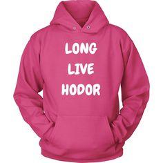 """"""" LONG LIVE HODOR """" Hoodie"""