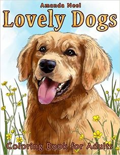 Amazon.com: Lovely Dogs Coloring Book for Adults (9781522921714): Happy Coloring, Amanda Neel: Books