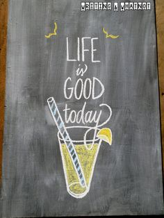 Original Chalk Art - Life is Good Today - Summer Chalkboard by WritingandWhatnot, $25.00
