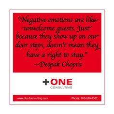 """#Negative #emotions are like unwelcome guests. Just because they show up on our door steps, doesn't mean they have a right to stay."" --#Deepak #Chorpra  #Coaching #question for today: How do you #react to negative emotions? #Leadership #Coach"