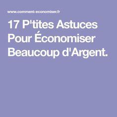 17 P'tites Astuces Pour Économiser Beaucoup d'Argent.