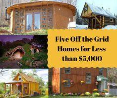 Five Off the Grid Houses Built for Less than $5,000 Each | The Homestead Guru