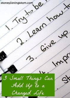 3 Small Things Can Add Up to a Changed Life