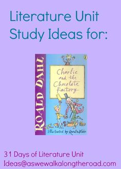 Literature unit study ideas for Charlie and the Chocolate Factory