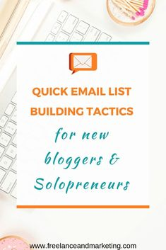 QUICK EMAIL LIST BUILDING TACTICS FOR NEW BLOGGERS & SOLOPRENEURS