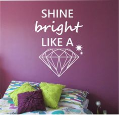 SHINE BRIGHT like a DIAMOND Wall Decal Sticker Art Decor Bedroom Design Mural love family home decor wall decor motivation good vibes quotes