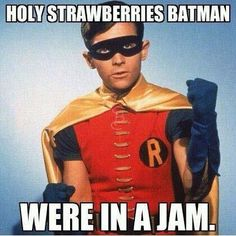 """Holy strawberries Batman - we're in a jam! grammatical error - i did not create this - """"we're"""" Batman Robin funny humor Funny Shit, The Funny, Hilarious, Funny Stuff, Nerd Stuff, Random Stuff, Funny Puns, Funny Humor, Funny Things"""