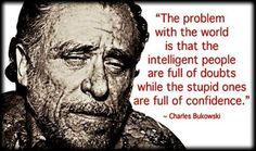 Charles Bukowski-isms.