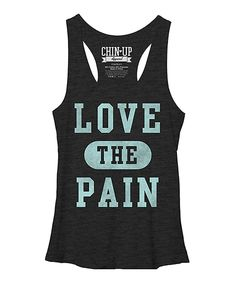 Love this Chin Up Apparel Black 'Love The Pain' Racerback Tank by Chin Up Apparel on #zulily! #zulilyfinds