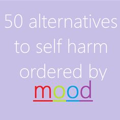 Sanative Magazine's 50 alternatives to self harm ordered by mood.It is important in many peoples recovery journey to have a management plan when working through self harm. People can experience a wide variety of moods when the urge to self harm. Counseling Activities, School Counseling, Therapy Activities, Work Activities, Infp, Relation D Aide, Mental Health Counseling, Therapy Tools, Therapy Ideas