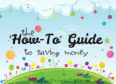 Coupon Friendly's How-To Guide to Saving Money! Read our article!