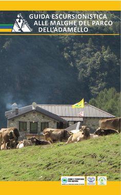Guida escursionistica alle malghe del Parco dell'Adamello, curata dall'Associazione per promuovere e valorizzare i servizi del settore zootecnico di montagna (www.uomoeterritoriopronatura.it).