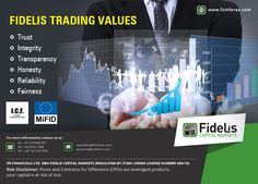 Fidelis Trading Values  a: Trust b: Integrity c: Transparency d: Honesty e: Reliability f: Fairness  For forex trading or currency trading please visit http://www.fcmforex.com/  #forextrading #currencytrading #highimpactdata #forexevents #fidelis #USD #Britain #India #Cyprus #Auckland #capital #UK #Brazil #Germany #Argentina #France #Canada #Mumbai #Mexico #Netherlands #Nigeria #Australia #Chile #Singapore #Bangladesh #Delhi #Kolkata #Chennai #Bangalore #USA