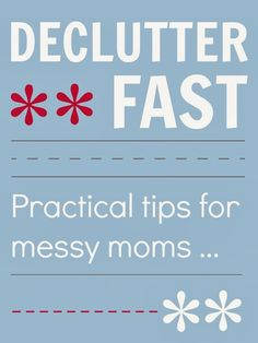How to Declutter Fast by Mums Make Lists plus 5 tips for becoming a Super Organized Mom!!